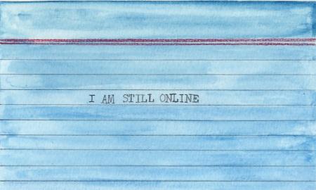 I am still online 3